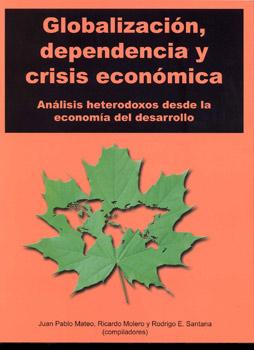 Portada del libro Globalización, dependencia y crisis económica. Hacia un análisis marxista para la crisis