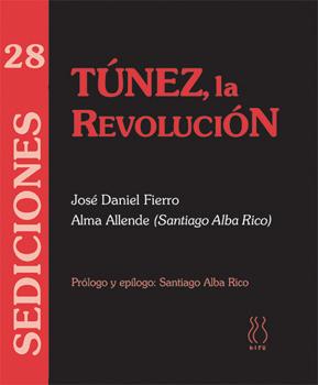 Portada del libro Túnez, la Revolución de José Daniel Fierro y Alma Allende (Santiago Alba Rico)