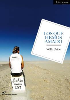 Portada de la novela Los que hemos amado de Willy Uribe