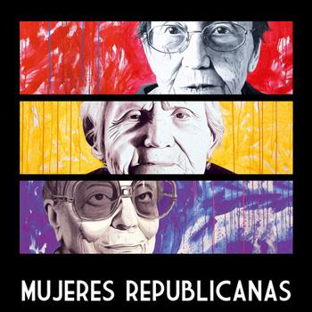 Los retratos de Ángeles García-Madrid, Piedad Arribas y Carmen Arrojo formando el cartel de Mujeres Republicanas