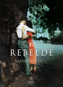 Portada de El rebelde de Sadie Jones
