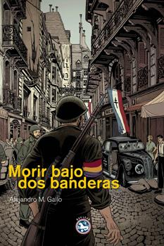 Portada de la novela Morir bajo dos banderas