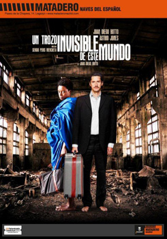Cartel de la obra de teatro Un trozo invisible de este mundo